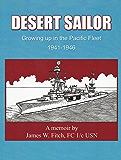 Desert Sailor: Growing up in the Pacific Fleet 1941-1946