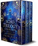 The Echo Trilogy Collection: The Complete Series (English Edition)