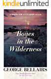 Bones in the Wilderness (An Inspector Littlejohn Mystery)