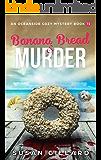 Banana Bread & Murder: An Oceanside Cozy Mystery Book 72