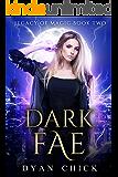 Dark Fae: Legacy of Magic Book Two