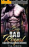 Big Bad Royal: A Bad Boy Billionaire Romance