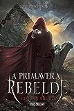 A primavera rebelde: 2 (A Queda dos Reinos)