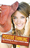 Positive Thinking: How to Overcome the 7 Hurdles to Positive Thinking (Your Personal Development Book 3)