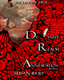 Divinity: Realm of Annihilation: Book Four: The Divinity Saga