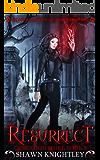 Resurrect: (Lycan Academy of Shapeshifting: Operation Shift, Book 1)