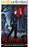 Resurrect: (Lycan Academy of Shapeshifting: Operation Shift, Book 1)
