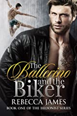 The Ballerino and the Biker: An MM Opposites Attract Romance (The Hedonist MC Series Book 1) Kindle Edition