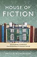 House Of Fiction: From Pemberley To Brideshead