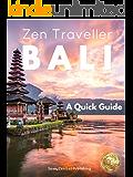 BALI - Zen Traveller: A Quick Travel Guide