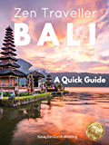 BALI - Zen Traveller: A Quick Travel Guide