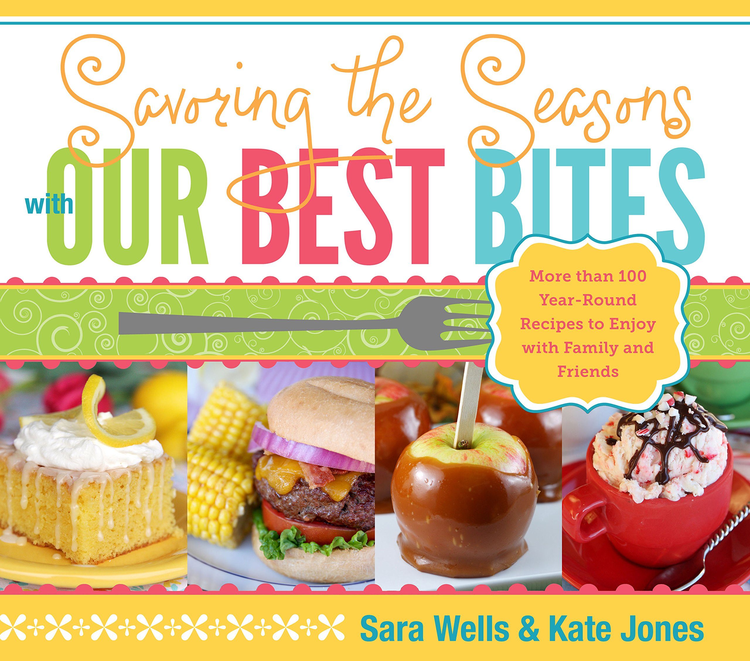 Best Cookbook Covers ~ Savoring the seasons with our best bites sara wells kate jones