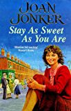 Stay as Sweet as You Are: A heart-warming family saga of hope and escapism
