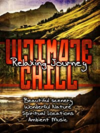 Ultimate Chill: Relaxing Journey