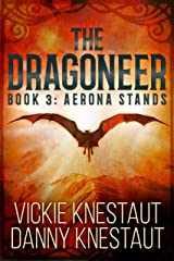 The Dragoneer: Book 3: Aerona Stands Kindle Edition