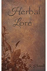 Herbal Lore, A Guide to Herbal Medicine Kindle Edition