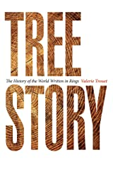 Tree Story: The History of the World Written in Rings Kindle Edition