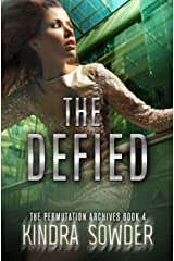 The Defied (The Permutation Archives Book 4) Kindle Edition