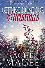Getting Home for Christmas: A Holiday Romance Kindle Edition