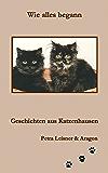 Wie alles begann (Geschichten aus Katzenhausen 1)