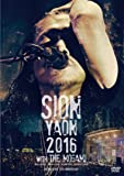 SION-YAON with MOGAMI 2016 [DVD]
