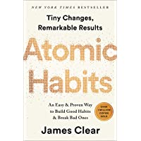 Hábitos atómicos: una Manera fácil y Probada de Construir Buenos hábitos y Romper los Malos