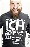 Ich komm auf Deutschland zu: Ein Syrer über seine neue Heimat
