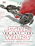 Star Wars the Last Jedi: Incredible Cross-Sections