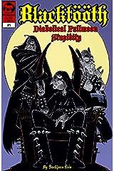 Blacktööth #1: Diabolical Fullmoon Stupidity Kindle Edition