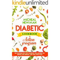 Diabetic Cookbook & Action Program: The Solution for the Type 2 Diabetes with Recipes for Weight Loss Quickly and Deal with Food
