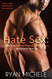 Hate Sex: A Brother's Best Friend Short Story (Best Friends Book 2)
