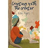 Creating with the Creator:: Connecting people to the heart of God through art.