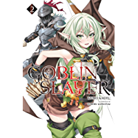 Goblin Slayer, Vol. 2 (light novel) (Goblin Slayer (Light Novel)) (English Edition)