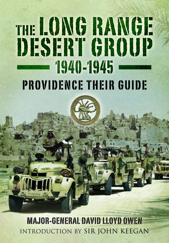 The Long Range Desert Group 1940 1945 Providence Their Guide