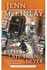 Better Late Than Never (A Library Lover's Mystery) Mass Market Paperback