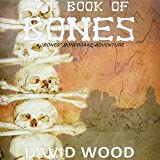 The Book of Bones: Bones Bonebrake Adventures, Book 2