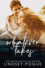 Whatever It Takes (A Saratoga Falls Love Story Book 1)