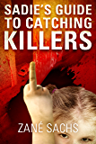 Sadie's Guide to Catching Killers: Uncut: (A Twisted Novella)