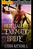 The Highlander's Enigmatic Bride: A Scottish Historical Romance Novel