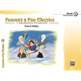Famous & Fun Classics, Book 1: For Early Elementary Piano