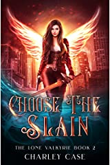 Choose The Slain (The Lone Valkyrie Book 2) Kindle Edition