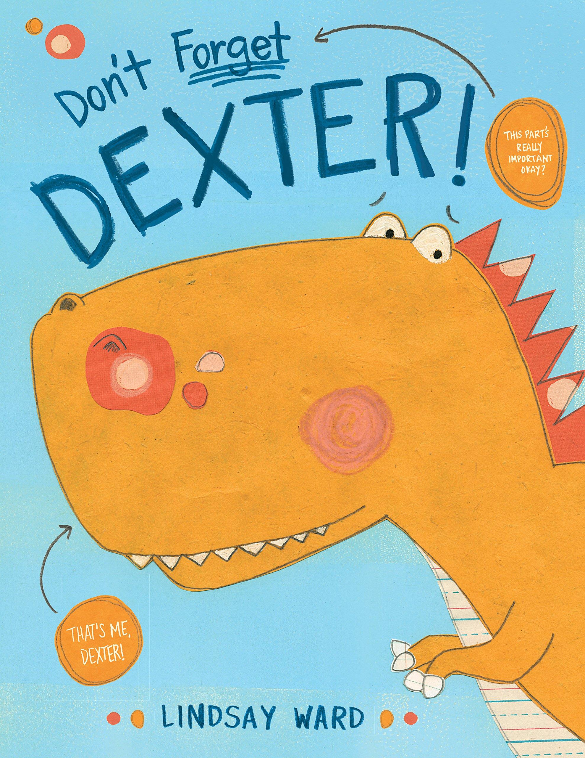 Don't Forget Dexter! (Dexter T. Rexter Series)