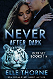 Never After Dark The Boxed Set Books 1 - 4: Shifters Forever Worlds
