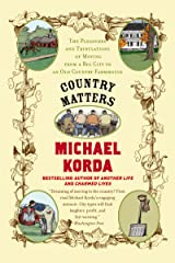 Country Matters: The Pleasures and Tribulations of Moving from a Big City to an Old Country Farmhouse Kindle Edition