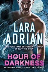 Hour of Darkness: A Hunter Legacy Novel (Midnight Breed Hunter Legacy Book 2) Kindle Edition