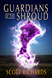 Guardians of the Shroud (Darlicci's Shroud Book 1)