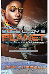 Welcome to Boss Lady's Planet The Planetronix series one: Nothing but space and opportunity Kindle Edition