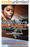 Welcome to Boss Lady's Planet The Planetronix series one: Nothing but space and opportunity
