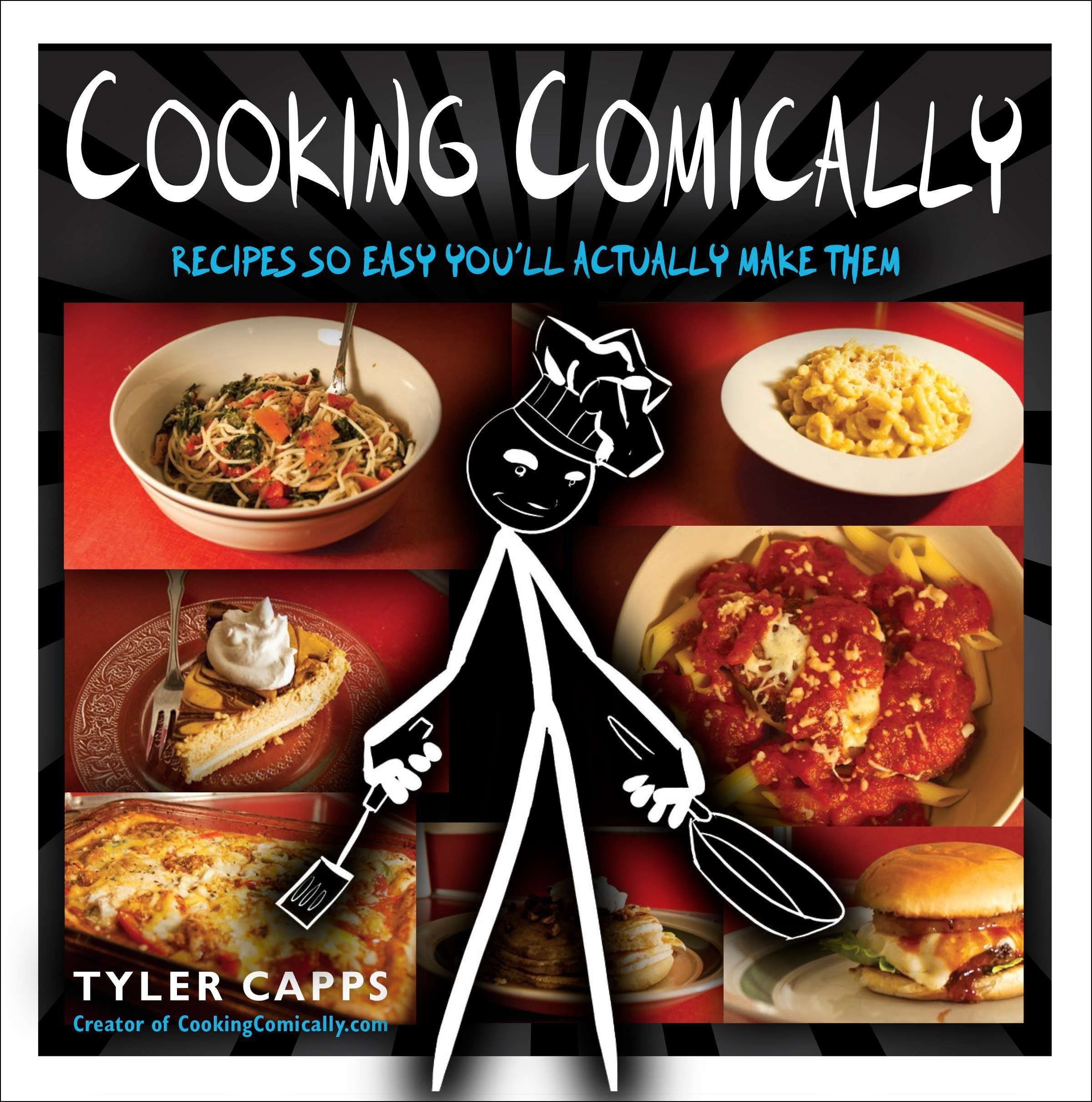 cooking comically recipes so easy you ll actually make them tyler