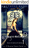 Draco Regina: Rags to Royalty: Part 1